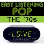 Easy Listening Pop: The '70s
