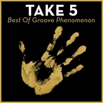 Take 5 - Best Of Groove Phenomenon