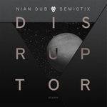 NIAN DUB & SEMIOTIX - Disruptor (Front Cover)