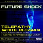 Telepathy/White Russian