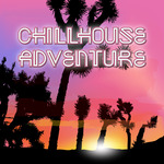 Chillhouse Adventure