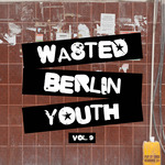 Wasted Berlin Youth Vol 9