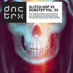 Glitch Hop vs Dubstep Vol 03