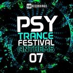 Psy-Trance Festival Anthems Vol 7