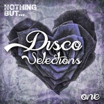 Nothing But... Disco Selections Vol 1