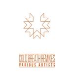 Cold Breath (Remixes)
