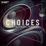 Choices: Essential House Tunes #23