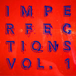 Imperfections Vol 1