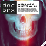 Glitch Hop vs Dubstep Vol 03 (Deluxe Edition)