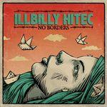 ILLBILLY HITEC - No Borders (Front Cover)
