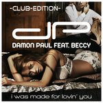 I Was Made For Lovin' You (Club Edition)