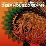 Lemongrassmusic In The Mix/Deep House Dreams