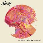 Without You (feat. WadA©) [Remixes]