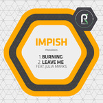 Burning/Leave Me