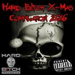 Hard B!tch X-Mas Compilation 2016