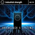 BRAINCRASH & SYSTEM 3 - Here To Stay (Front Cover)