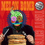 Melon Bomb Presents Tasty Cuts EP