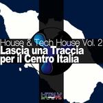 House & Tech House Vol 2 (Lascia Una Traccia Per Il Centro Italia)