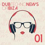 Dub Techno News Of Ibiza Vol 1