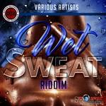 Wet Sweat Riddim