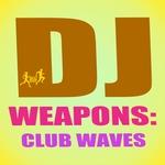 DJ Weapons/Club Waves
