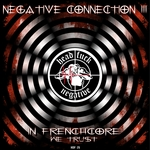 Negative Connection Vol 3 (In Frenchcore We Trust)