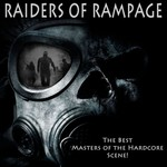 Raiders Of Rampage (The Best Masters Of The Hardcore Scene!)