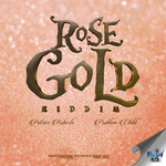 Rose Gold Riddim