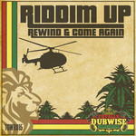"Totally Dubwise Presents: Riddim Up ""Rewind & Come Again"""