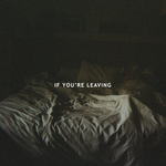 If You're Leaving