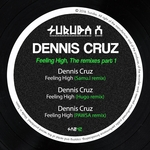 DENNIS CRUZ - Feeling High Part 1 (The Remixes) (Front Cover)