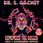 DR S GACHET - Remember The Roller Remixes (Front Cover)