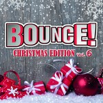 Bounce! Christmas Edition Vol 6 (The Finest In House, Electro, Dance & Trance)