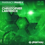 Pharmacy/Phase 6 Mixed By Christopher Lawrence