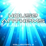 House Anthems: Collection 3