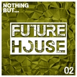 Nothing But... Future House Vol 2