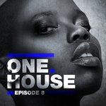 One House: Episode Eight