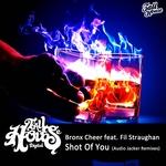 Shot Of You (Audio Jacker Remixes)