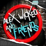 Alex Wicked & Friends