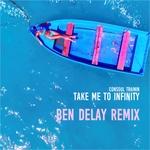 Take Me To Infinity (Ben Dealy Remix)
