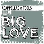 Big Love Acappellas & Tools Vol 3
