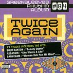 Greensleeves Rhythm Album #84: Twice Again