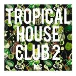 Tropical House Club 2