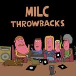Milc Presents/Throwbacks Vol 1