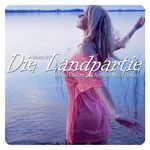Die Landpartie Vol 01 (Best Of Chillout & Ambient Music Deluxe)