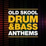 Old Skool Drum & Bass Anthems