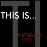 This Is...Minimal Vol 1