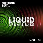 Nothing But... Liquid Drum & Bass Vol 4