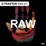 RAW 018 (Traktor Remix Sets)
