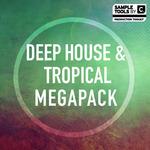Deep House & Tropical Megapack (Sample Pack WAv/MIDI/VSTi Presets)